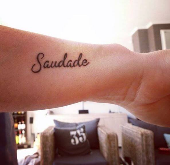 Saudade One Word Tattoos Design And Ideas