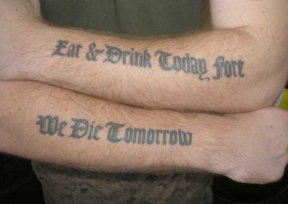 Tattoo Quotes Eat Drink Today For We Die Tomorrow