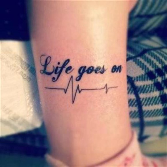 Tattoo Quotes Life Goes On