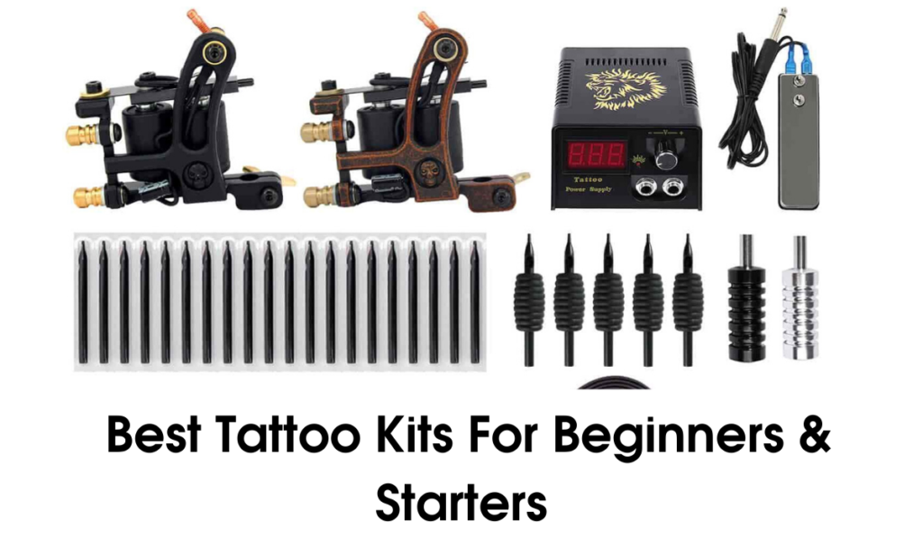Top 10 Best Tattoo Kits For Beginners & Starters
