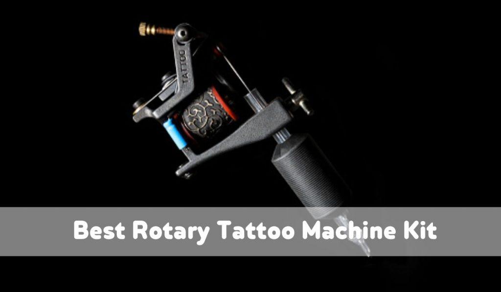 Best Rotary Tattoo Machine Kit