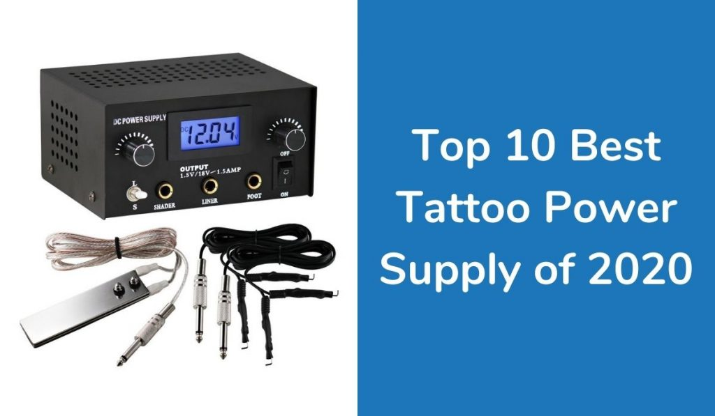 Top 10 Best Tattoo Power Supply Of 2020