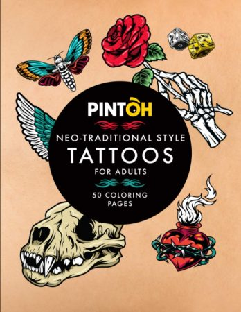PINTOH Neo Traditional Style Tattoos. Coloring Book For Adults