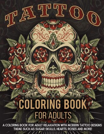 Tattoo Coloring Book For Adults A Coloring Book For Adult Relaxation